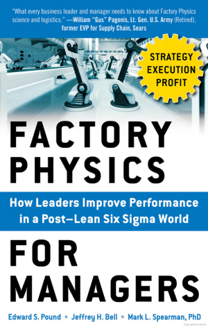 factory_physics_for_managers-how_leaders_mprove_performance_in_a_post-lean