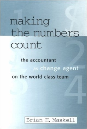 making-the-numbers-count-the-management-accountant-as-change-agent-corporate-leadership-brian-h-maskell