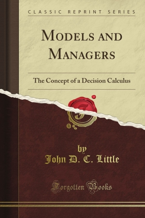 models_and_managers-_the_concept_of_a_decision_calculus_paper_by_john_d-_c-_little_sloan_school_of_management_mit