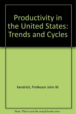 productivity-in-the-united-states-trends-and-cycles-by-john-w-kendrick