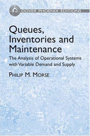 queues-inventories-and-maintenance-the-analysis-of-operational-systems-with-variable-demand-and-supply