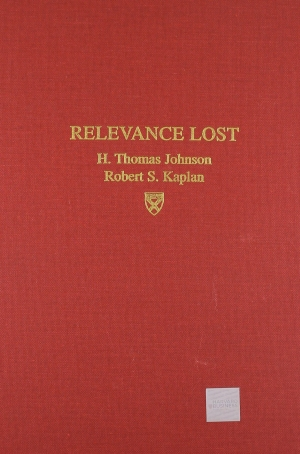 relevance-lost-the-rise-and-fall-of-management-accounting-h-thomas-johnson-robert-s-kaplan