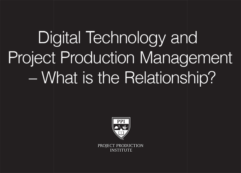 Digital Technology and Project Production Management